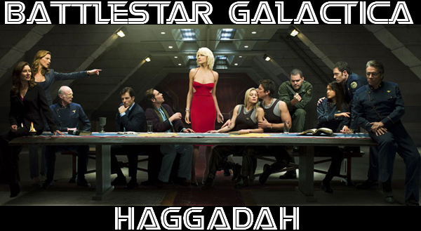 The First Battlestar Galactica Seder Haggadah [for Passover] (2008)