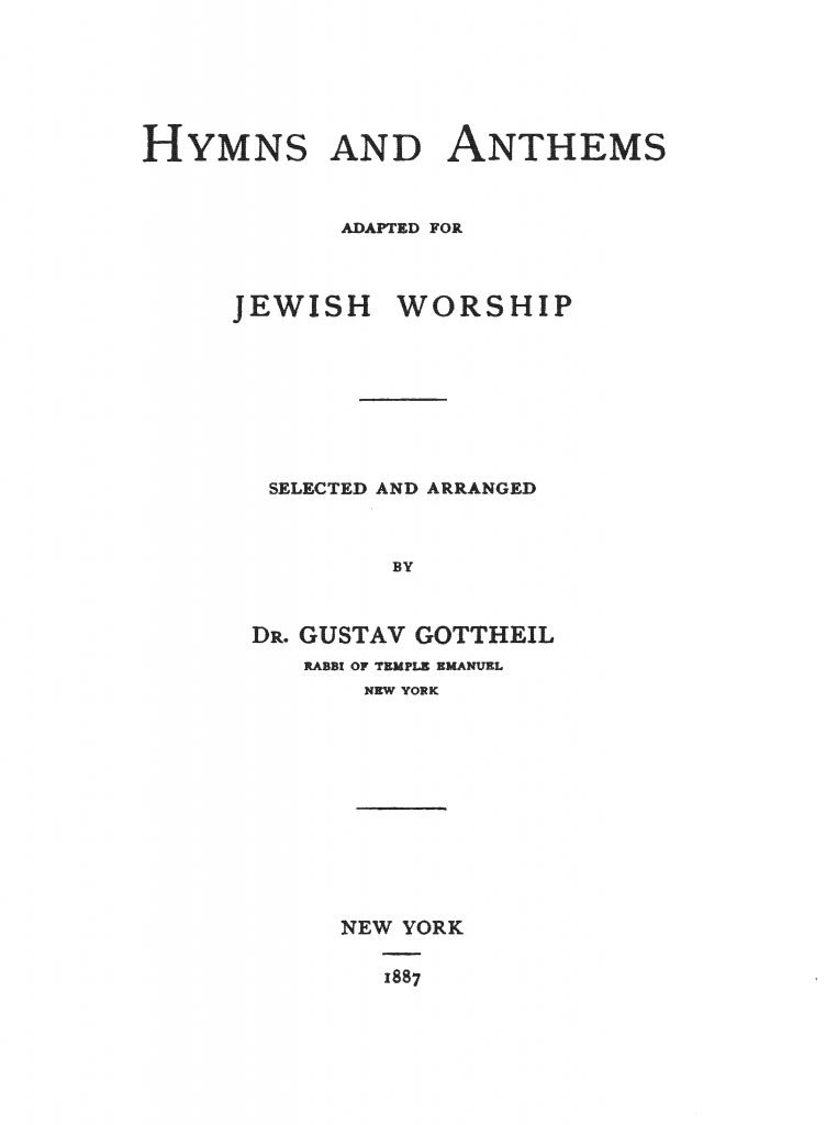 Hymns and Anthems Adapted for Jewish Worship, by Rabbi Dr. Gustav Gottheil (1886)