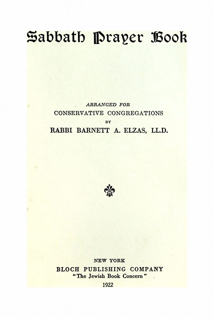 סדור לשבת (אשכנז)‏ | Sabbath Prayer Book, arranged for Conservative Congregations by Rabbi Barnett A. Elzas (1919)