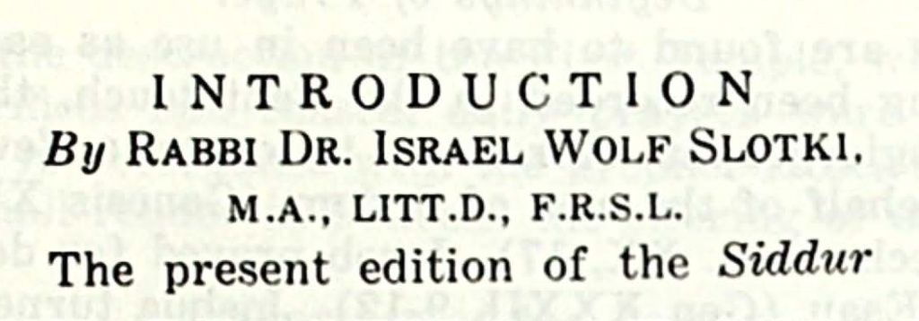 Introduction [to the Siddur], by Rabbi Dr. Israel Wolf Slotki (1964)