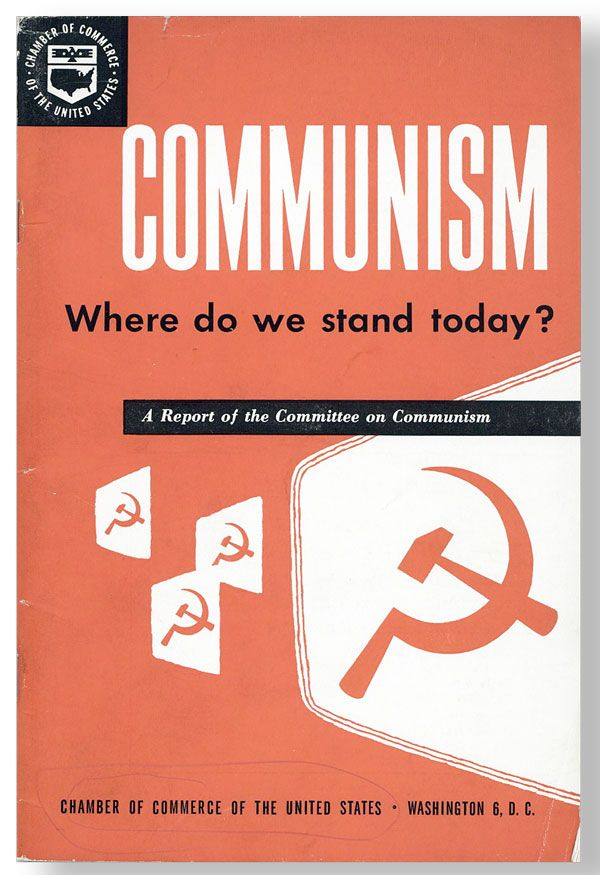 Communism: Where Do We Stand Today? A Report of the Committee on Communism. ANTI-COMMUNISM, U S. CHAMBER OF COMMERCE. (1952)