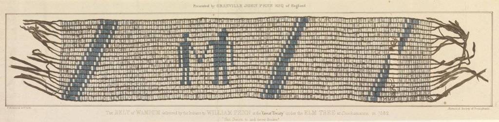 "The belt of wampum delivered by the Indians to William Penn at the ""Great Treaty"" under the Elm Tree at Shackamoxon in 1682."