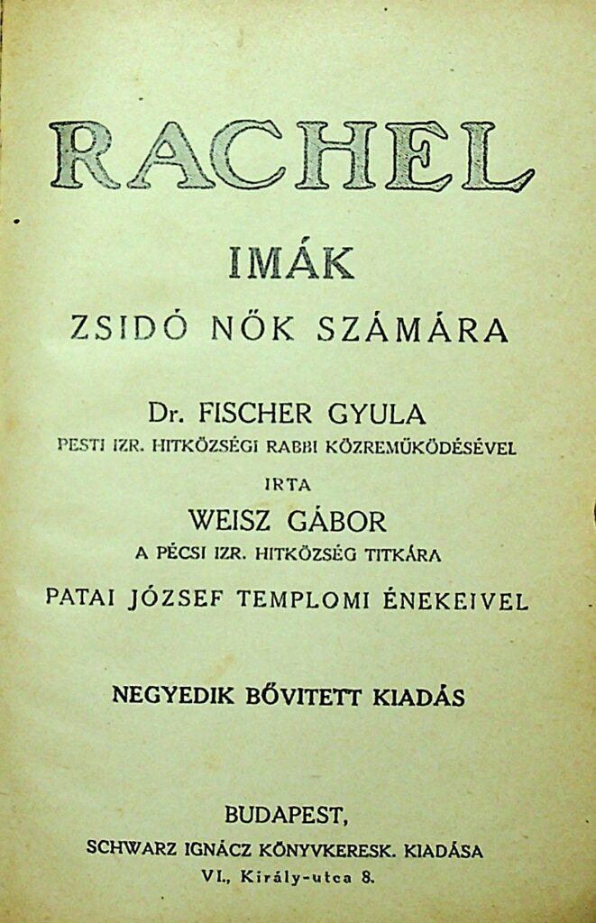 Title page of Rachel - imák zsidó nők számára (Julius Fischer, Gábor Weisz, József Patai 1908)