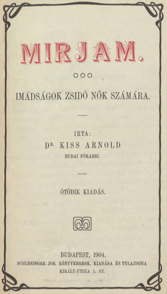 Mirjam, by Rabbi Arnold Kiss (1904)